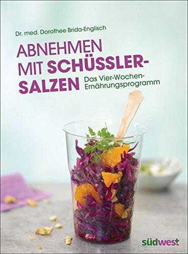 Abnehmen mit Schüßler-Salzen: Das Vier-Wochen-Ernährungsprogramm