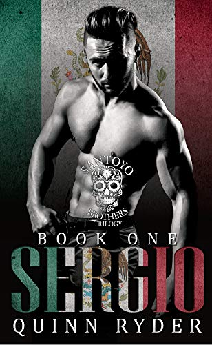 Sergio:The Santoyo Brothers Trilogy - Book One: Social Rejects Syndicate (English Edition)