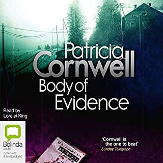 Body of Evidence                   By:                                                                                                                                 Patricia Cornwell                               Narrated by:                                                                                                                                 Lorelei King                      Length: 9 hrs and 35 mins     162 ratings     Overall 4.6