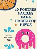 10 postres fáciles para hacer con niños: Postres para niños fáciles y divertidos para hacer durante la cuarentena