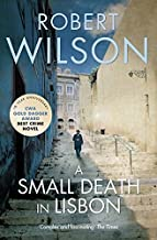 By Robert Wilson - A Small Death in Lisbon (10th Anniversary Edition) (2009-08-21) [Paperback]