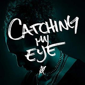 Catching My Eye