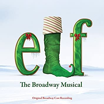 Elf: The Musical (Original Broadway Cast Recording)