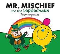 Mr. Mischief and the Leprechaun (Mr Men & Little Miss Celebratn)