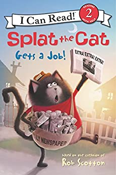 Splat the Cat Gets a Job! (I Can Read Level 2) by [Rob Scotton]