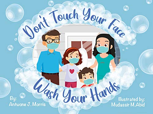 Don't Touch Your Face Wash Your Hands: Children's Safety & Hygiene EBook – Books for Kids about Germs and Viruses – Quarantine Books for Teaching Toddlers | Preschoolers – 29pgs (English Edition)