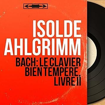 Bach: Le Clavier bien tempéré, Livre II (Mono Version)