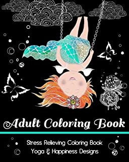 Adult Coloring Book: Stress Relieving Coloring Book: Yoga & Happiness Designs (Doodle Art Handbook)