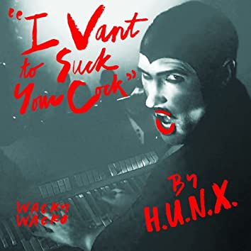 I Vant to Suck Your Cock - Single