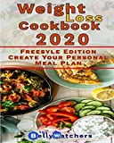 Weight Loss Cookbook 2020: Freestyle Edition, Create Your Personal Meal Plan. 130+ Smart Recipes To Reach a Perfect Waist Point . (Diet Cookbook)