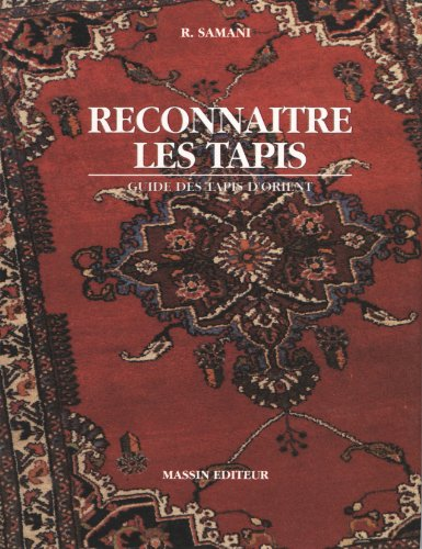 RECONNAITRE LES TAPIS. Guide des tapis d