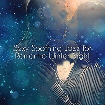 Sexy Soothing Jazz for Romantic Winter Night