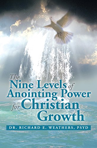 The Nine Levels of Anointing Power for Christian Growth (English Edition)