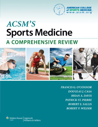 Compare Textbook Prices for ACSM's Sports Medicine: A Comprehensive Review Illustrated Edition ISBN 9781451104257 by O'Connor MD, Francis G
