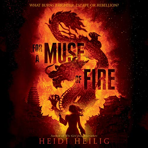 For a Muse of Fire Series, Book 1 - Heidi Heilig
