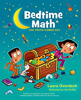 Bedtime Math  The Truth Comes Out  Bedtime Math Series Book 3