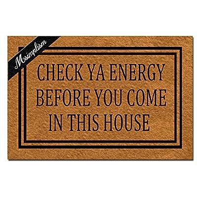 Doormat Home Decor Funny Doormat Check YA Energy Before You Come in This House Monogram Doormat Indoor Outdoor Rubber Welcome Mat Non-Slip Backing Entry Way Doormat 23.6 x 15.7 Inch