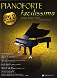 Pianoforte facilissimo. Antologia di brani facilitati. Gold edition...