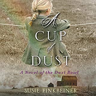 A Cup of Dust: A Novel of the Dust Bowl audiobook cover art