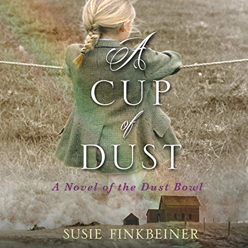 A Cup of Dust: A Novel of the Dust Bowl: Pearl Spence Novels, Book 1