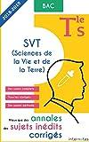 Mieux que des annales des sujets inédits corrigés - SVT (Sciences de la Vie et de la Terre) Tle S - Bac: Baccalauréat S : enseignement obligatoire et de spécialité