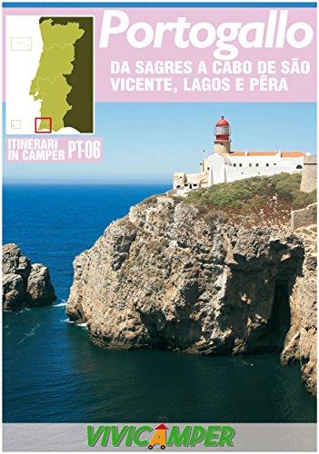Portogallo in Camper PT-06 Ed. 2018: Itinerari Scelti per Camperisti (Itinerari in Camper - Portogallo Vol. 6)