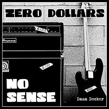 Zero Dollars, No Sense