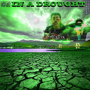 In a Drought (feat. Yenzo Kilo)