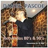 Daniel Pascoe: Recuerdos 80's & 90's
