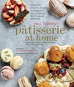 Patisserie at Home  Step-by-step recipes to help you master the art of French pastry