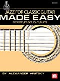 Jazz for Classic Guitar Made Easy: Exercises, Etudes, Solos, Duets