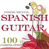 Instrumental Spanish Guitar Compilation (Guitarra Española) - For New Age, Chill out, Lounge and Relax Ambient