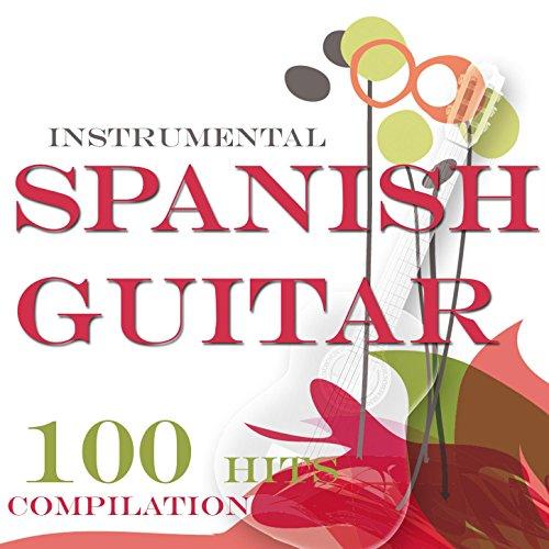 Instrumental Spanish Guitar Compilation (Guitarra Española)...