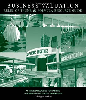 Business Valuation Rules of Thumb and Formula Resource Guide: An Invaluable Guide for Valuing Hundreds of Different Businesses