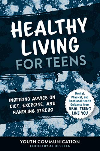 Healthy Living for Teens: Inspiring Advice on Diet, Exercise, and Handling Stress (YC Teen's Advice from Teens Like You) (English Edition)