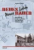 Neues Leben, Neues Bauen: Die Moderne in der Architektur der SBZ/DDR 1945-1951