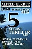 Krimi Sammelband 5002 - 5 August Thriller 2019