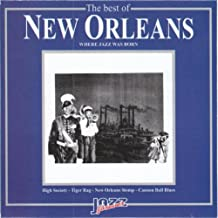 The Best Of New Orleans / Where Jazz Was Born