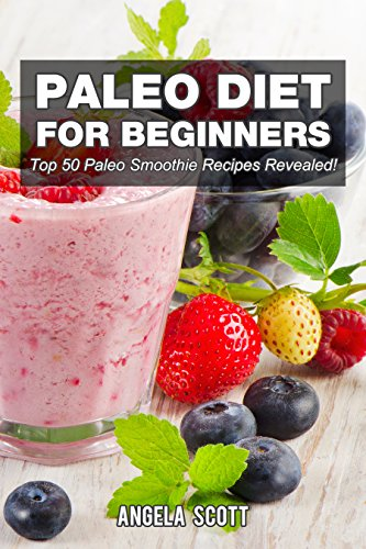 Download Paleo Diet For Beginners : Top 50 Paleo Smoothie Recipes Revealed ! (The Blokehead Success Series) (English Edition) B00QZPWY5I