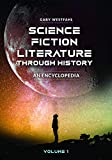 Science Fiction Literature through History [2 volumes]: An Encyclopedia