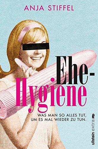 Ehehygiene: Was man so alles tut, um es mal wieder zu tun