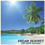 Dream Beaches 2021-2022 Calendar: Cute Calendar 2021-2022 , Wall & Office Calendar 2021-2022 Size 8.5 x 8.5 Inch,16 Month Calendar 2021-2022 For Women, Men, Kids & Beach Lovers