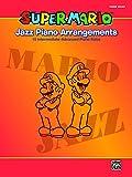 Super Mario Jazz Piano Arrangements: 15 Intermediate-Advanced Sheet Music Piano Solos From the Nintendo® Video Game Collection: 15 Intermediate-Advanced Piano Solos