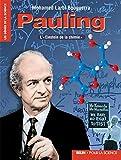 Pauling - L'Einstein de la chimie