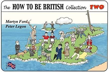 The How to be British Collection Two by Martyn Alexander Ford Peter Christopher Legon(2009-07-01)