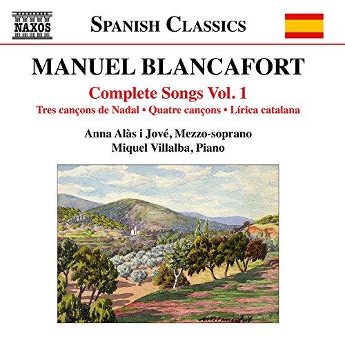 Blancafort, M.: Songs (Complete), Vol. 1 (Alàs i Jové, Villalba)