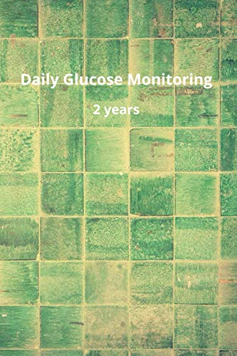 Glucose Monitoring Log: Portable 6in x 9in Diabetes, Blood Sugar Log. Daily Readings For 104 weeks. Before & After for Breakfast, Lunch , Dinner, Bedtime. With Daily Notes (Vintage cover)