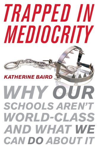 Image of Trapped in Mediocrity: Why Our Schools Aren't World-Class and What We Can Do About It