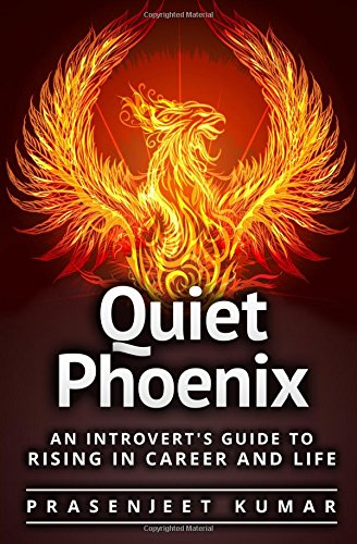 Book: Quiet Phoenix - An Introvert's Guide to Rising in Career & Life by Prasenjeet Kumar