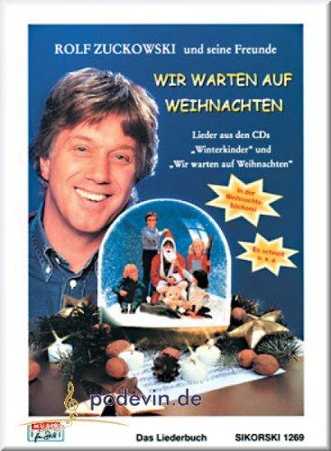 Rolf Zuckowski - Wir warten auf Weihnachten - Noten Liederbuch [Musiknoten]